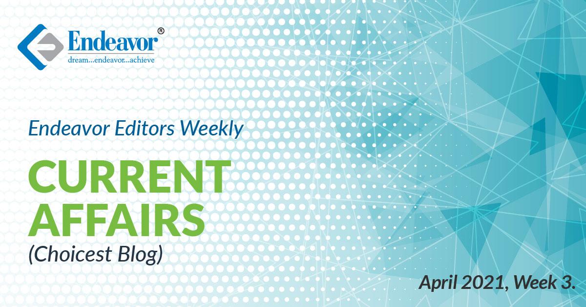 Current Affairs Choicest Blog: April 2021, Week 3