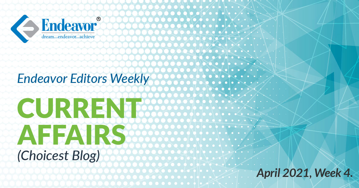 Current Affairs Choicest Blog: April 2021, Week 4
