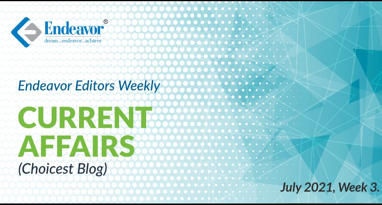 https://endeavorcareers.comwp-content/uploads/2021/07/Endeavor-Careers-Current-Affairs-Choicest-Blogs-July-Week-03