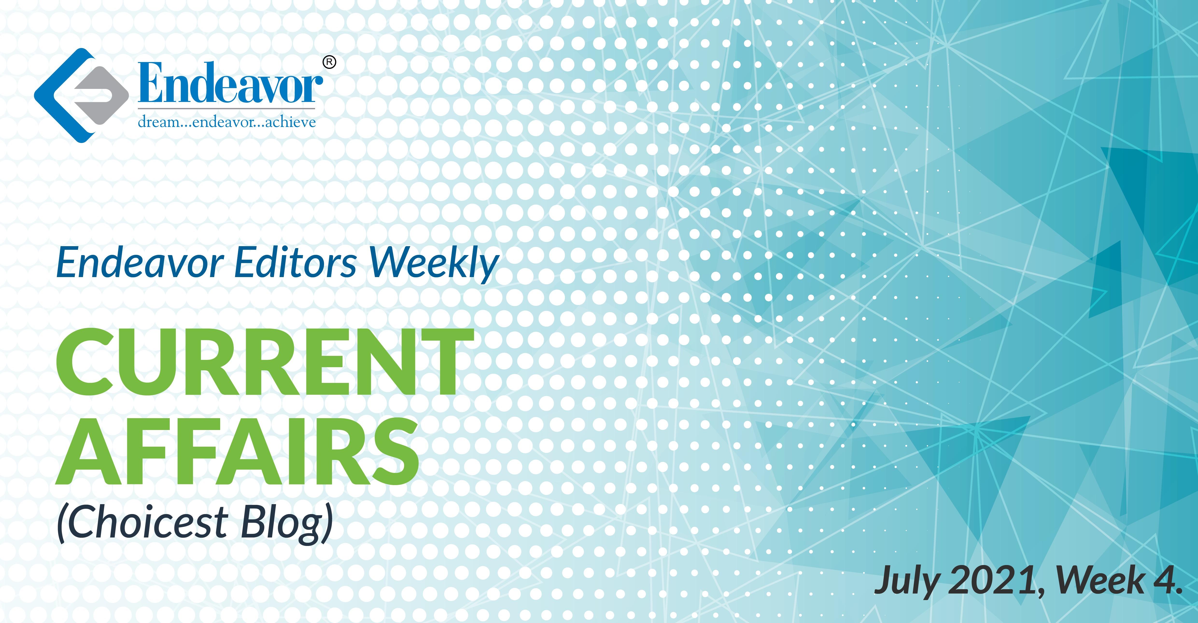 Endeavor Careers Current Affairs July 2021, Week 04
